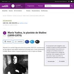 Maria Yudina, la pianiste de Staline (1899-1970)