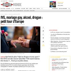 IVG, mariage gay, alcool, drogue : petit tour d'Europe