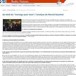 """Au-delà du """"mariage pour tous"""": l'analyse de Marcel Gauchet"""