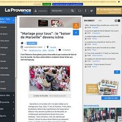 """""""Mariage pour tous"""" : le """"baiser de Marseille"""" devenu icône"""