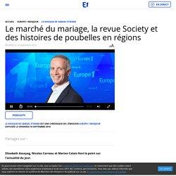 Le marché du mariage, la revue Society et des histoires de poubelles en régions