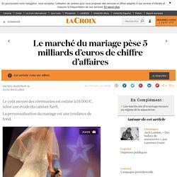 Le marché du mariage pèse 5 milliards d'euros de chiffre d'affaires - La Croix