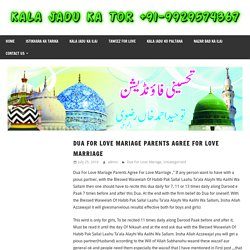 Dua For Love Mariage Parents Agree For Love Marriage