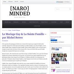 Le Mariage Gay & La Sainte Famille – par Michel Serres