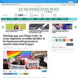 Mariage gay aux États-Unis : la Cour suprême va enfin décider si les homosexuels peuvent se marier dans tout le pays