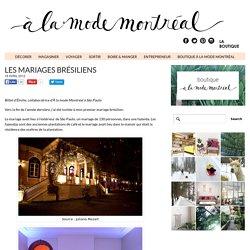 Les mariages brésiliens - À la mode Montréal