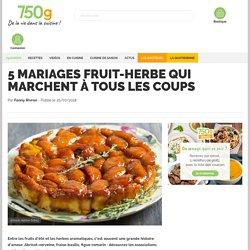 5 mariages fruit-herbe qui marchent à tous les coups