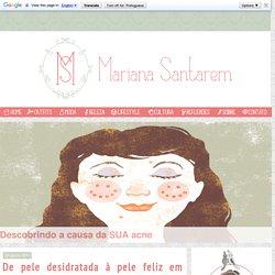 Mariana Santarem: De pele desidratada à pele feliz em quatro passos
