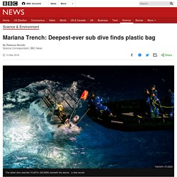 *****Mariana Trench: Deepest-ever sub dive finds plastic bag