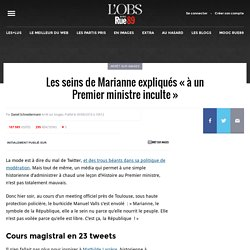 Les seins de Marianne expliqués «à un Premier ministre inculte»