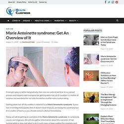 Marie Antoinette Syndrome For Human Hair