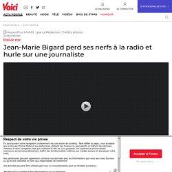 Jean-Marie Bigard perd ses nerfs à la radio et hurle sur une journaliste