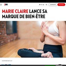 Marie Claire lance sa marque de bien-être