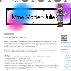 Mme Marie-Julie : Jour 6- Anniversaires