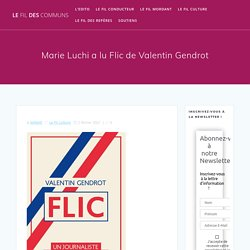 2 fév. 2021 Marie Luchi a lu Flic de Valentin Gendrot