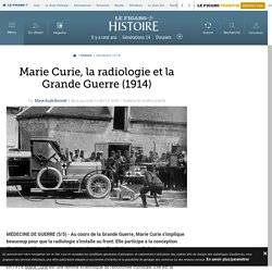 Marie Curie, la radiologie et la Grande Guerre (1914)
