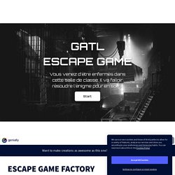 ESCAPE GAME FACTORY by marie1lemaitre.ml on Genially