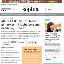 """MARIELA BELSKI: """"El tema género es mi lucha personal desde lo jurídico"""" - Sophia Online"""