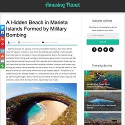 A Hidden Beach in Marieta Islands Formed by Military Bombing