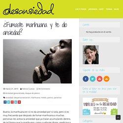 ¿Fumaste marihuana y te dio ansiedad? - Desansiedad