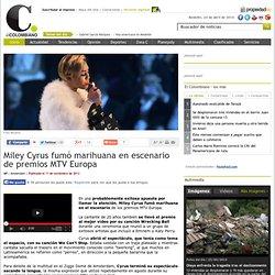 Miley Cyrus fumó marihuana en escenario de premios MTV Europa