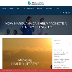 Medical Marijuana Doctor Shares How Cannabis Help Promote Wellness