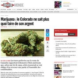 Marijuana: le Colorado ne sait plus quoi faire de son argent