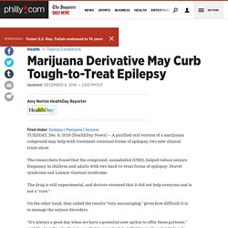 Marijuana Derivative May Curb Tough-to-Treat Epilepsy