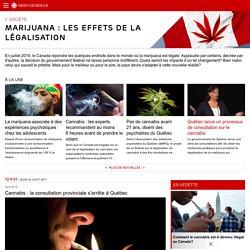 Marijuana : les effets de la légalisation │ ICI Radio-Canada