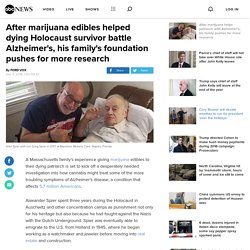 After marijuana edibles helped dying Holocaust survivor battle Alzheimer's, his family's foundation pushes for more research