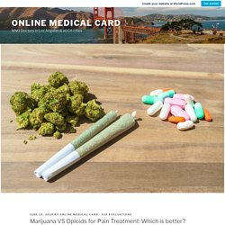 Marijuana VS Opioids for Pain Treatment: Which is better? – Online Medical Card