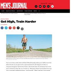 Get High, Train Harder - Marijuana as a Performance-Enhancing Drug