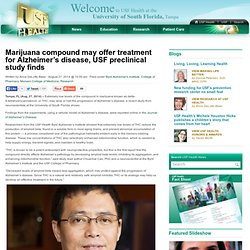 Health News Marijuana compound may offer treatment for Alzheimer's disease, USF preclinical study finds » USF Health News