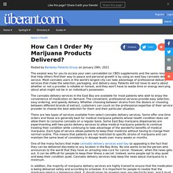 How Can I Order My Marijuana Products Delivered?