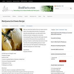 Marijuana Ice Cream Recipe | BudFacts.com