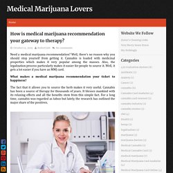 How is medical marijuana recommendation your gateway to therapy? ~ Medical Marijuana Lovers