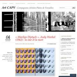 «Marilyn Diptych, Andy Warhol (1962) : la star et la mort