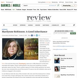 Marilynne Robinson: A Good Inheritance — The Barnes & Noble Review