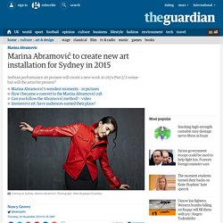 Marina Abramović to create new art installation for Sydney in 2015