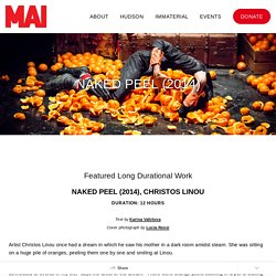 NAKED PEEL (2014) — MARINA ABRAMOVIC INSTITUTE