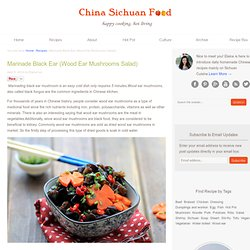 Marinade Black Ear (Wood Ear Mushrooms Salad) – China Sichuan Food