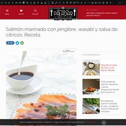 Directo al Paladar - Salmón marinado con jengibre, wasabi y salsa de cítricos. Receta