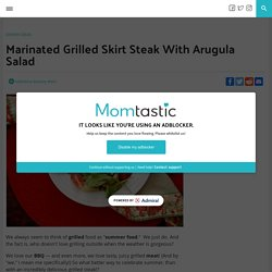 Marinated Grilled Skirt Steak With Arugula Salad