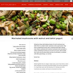 Marinated mushrooms with walnut and tahini yogurt I Ottolenghi recipes