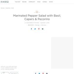 Marinated Pepper Salad with Basil, Capers & Pecorino Recipe on Food52