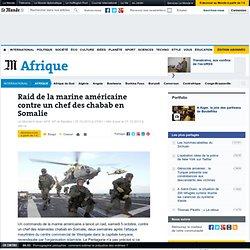 Raid de la marine américaine contre les chabab en Somalie