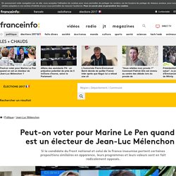 Peut-on voter pour Marine Le Pen quand on est un électeur de Jean-Luc Mélenchon ?