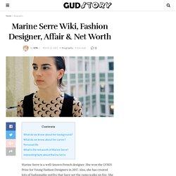 Marine Serre Wiki, Bio, Fashion Designer, Affair & Net Worth