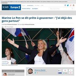 """Marine Le Pen se dit prête à gouverner : """"J'ai déjà des gens partout"""""""