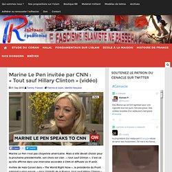 """Marine Le Pen invitée par CNN : """"Tout sauf Hillary Clinton"""" (vidéo)"""
